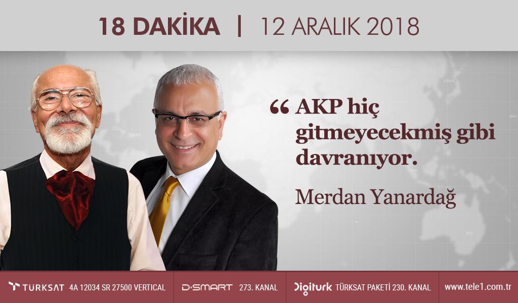 18 Dakika – (12 Aralık 2018) Merdan Yanardağ & Prof. Dr. Emre Kongar