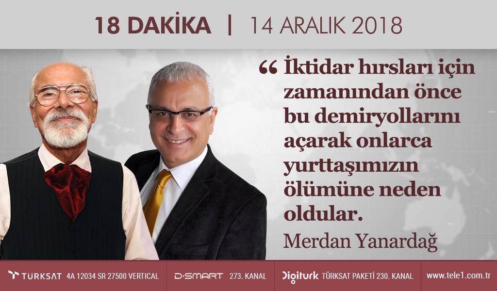 18 Dakika – (14 Aralık 2018) Merdan Yanardağ & Prof. Dr. Emre Kongar