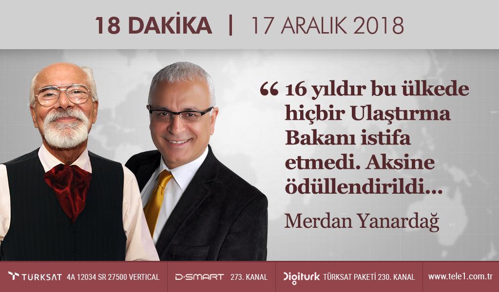 18 Dakika – (17 Aralık 2018) Merdan Yanardağ & Prof. Dr. Emre Kongar
