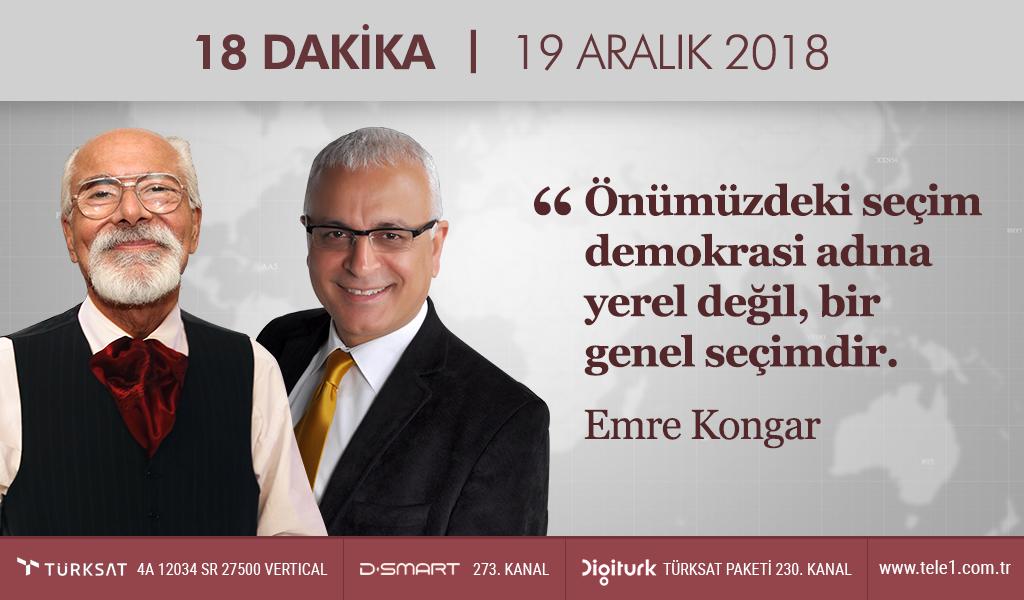 18 Dakika – (19 Aralık 2018) Merdan Yanardağ & Prof. Dr. Emre Kongar