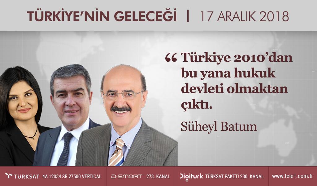 Türkiye'nin Geleceği – (17 Aralık 2018) Hüsnü Mahalli, Evren Özalkuş, Süheyl Batum