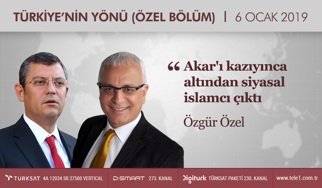 """""""Akar'ı kazıyınca altından siyasal islamcı çıktı""""   Türkiye'nin Yönü Özel Bölüm (6 Ocak 2019) 1. Bölüm"""