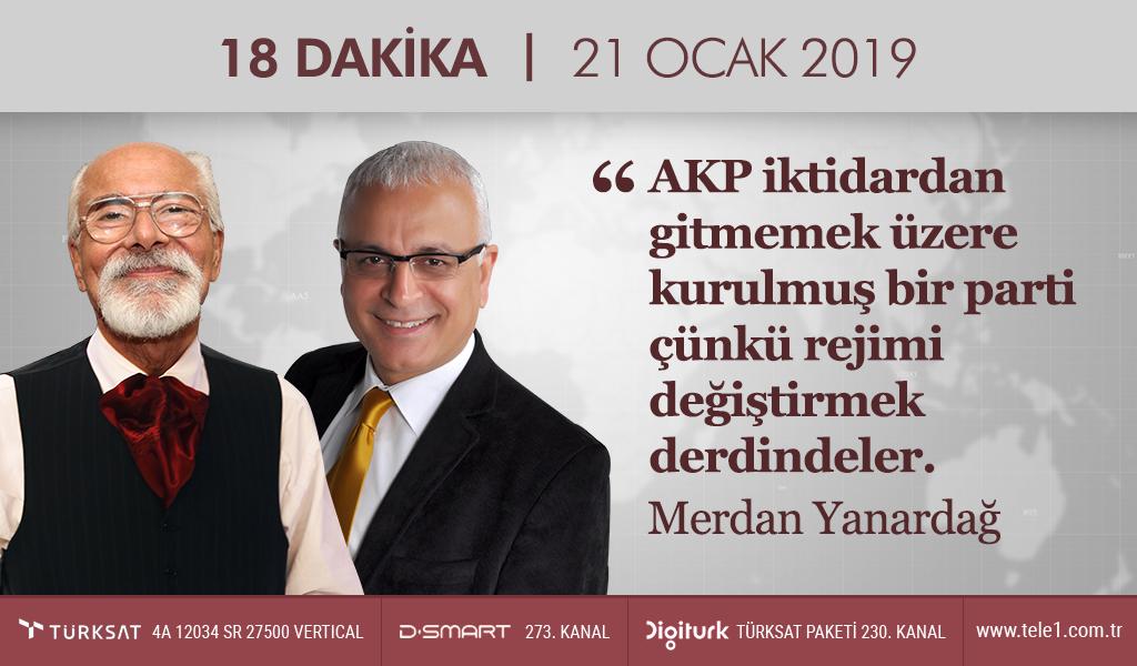 AKP trendlerde kaybediyor! – 18 Dakika (21 Ocak 2019)