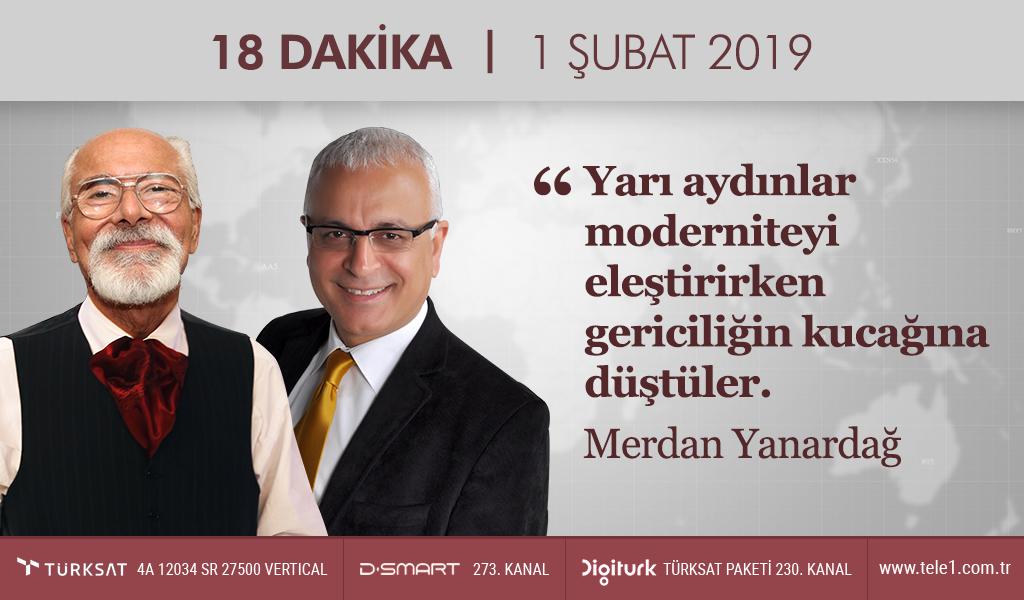 """""""Ucube bir anayasa ile yönetilen garip rejimin ürettiği yeni tarih"""" – 18 Dakika (1 Şubat 2019)"""
