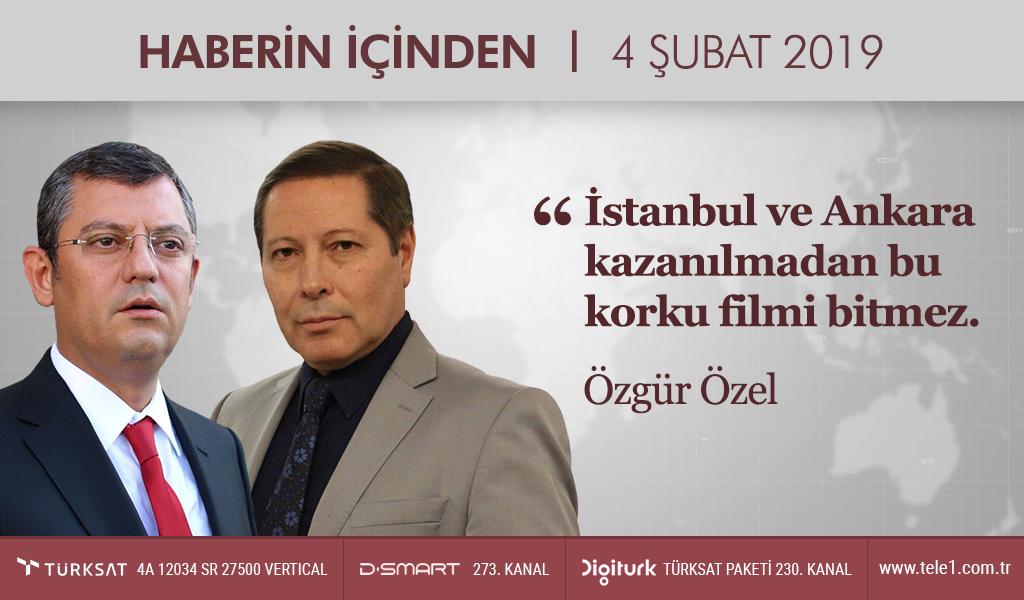 """Erdoğan neden """"biz"""" demeyi sevmiyor? – Haberin İçinden (4 Şubat 2019)"""