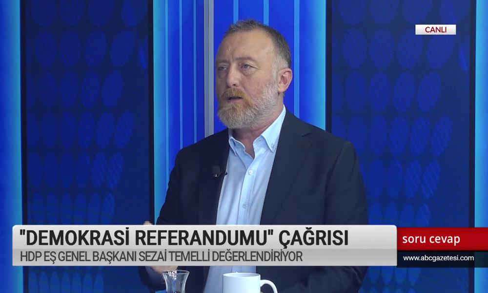 HDP'li Sezai Temelli: 23 Haziran'dan sonra merkez iktidar değişebilir