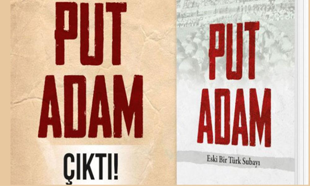 'Put Adam' kitabında Atatürk'e çirkin hakaretler