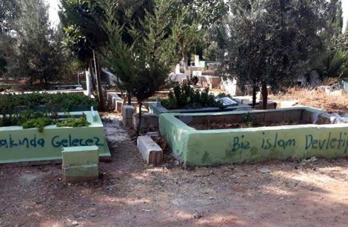 Mezarları tahrip edip, 'Biz İslam devletiyiz, yakında geleceğiz' yazdılar…