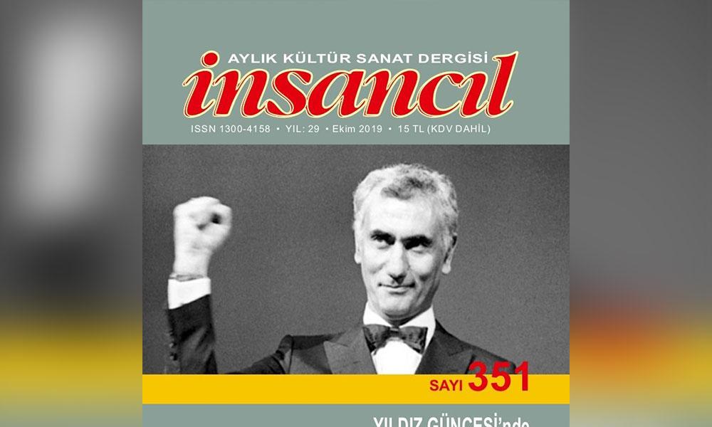 İnsancıl Dergisi'nin Ekim sayısı çıktı! 'Türk Romanında Devrimi Engelleyen Tipikler adlı yazımı çok kişinin okumasını istiyorum'