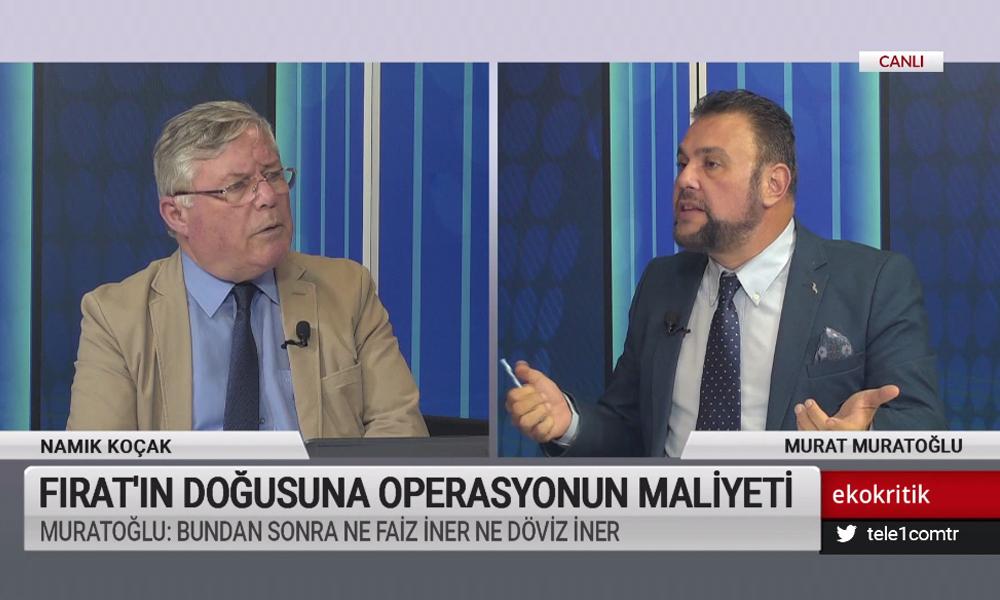 Murat Muratoğlu: Bu saatten sonra ne faiz ne döviz iner