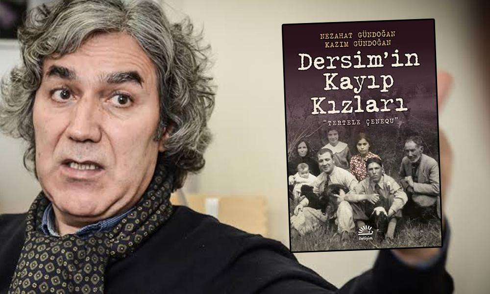 'Dersim'in Kayıp kızları' kitabının yazarı konuştu: Dehşet verici bir yönelimdir