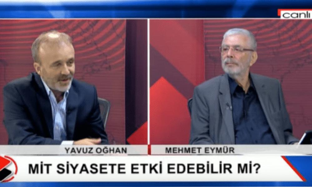 Eski MİT'çi Mehmet Eymür: MİT Başkanı Hakan Fidan, yanlış bir tayin! Olmayacak şeyler yapıyor