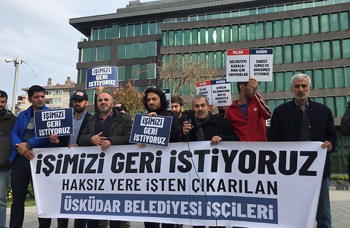 İşten çıkartılan Üsküdar Belediyesi işçileri: İşimizi geri istiyoruz