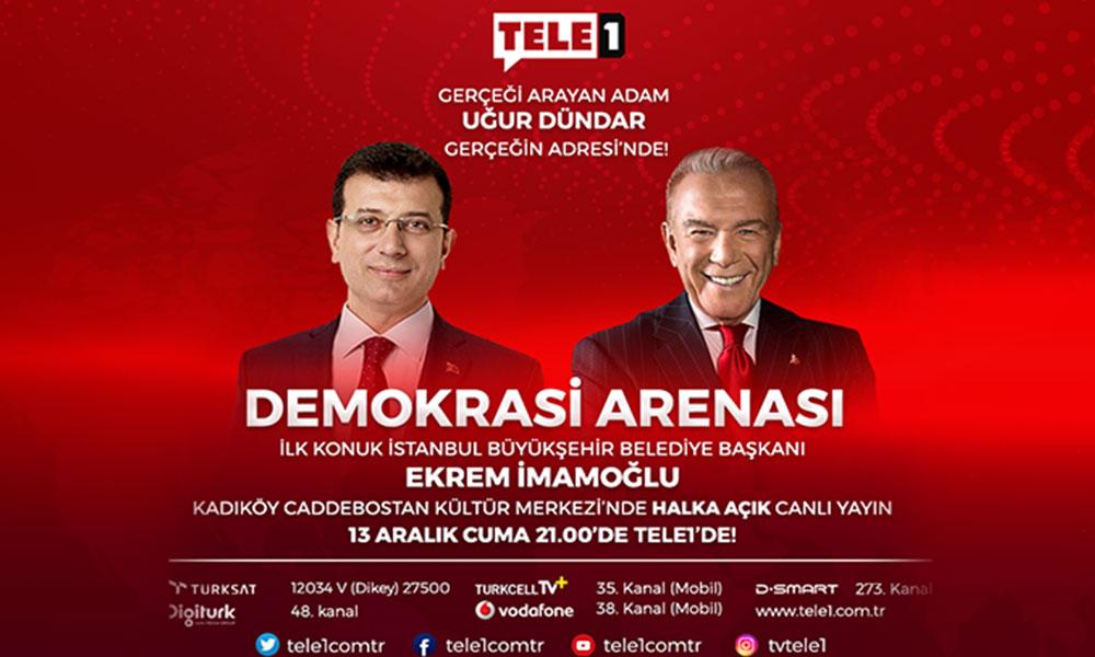 Uğur Dündar'ın ilk konuğu Ekrem İmamoğlu, Demokrasi Arenası bu akşam TELE1'de