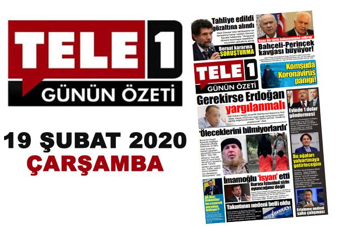 Gerekirse Erdoğan yargılanmalı. Beraat kararına soruşturma. İmamoğlu isyan etti. Koronavirüs komşuda. 19 Şubat günün özeti