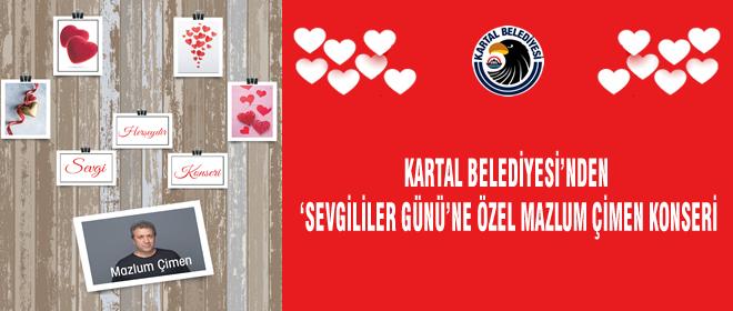 Kartal Belediyesi'nden 'Sevgililer Günü'ne Özel Mazlum Çimen Konseri