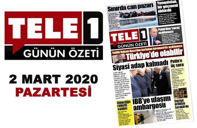 Koronavirüs Türkiye'de olabilir… Siyasi adap kalmadı…  Sınırda can pazarı İBB'ye ambargo… 2 Mart 2020 günün özeti
