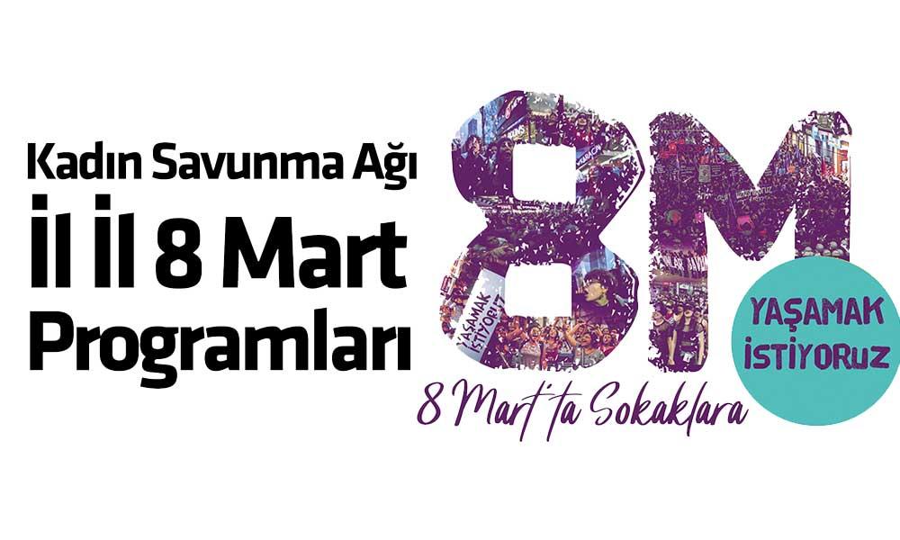 Kadınlar 8 Mart'ta sokakları terketmiyor! İşte il il eylem programları…