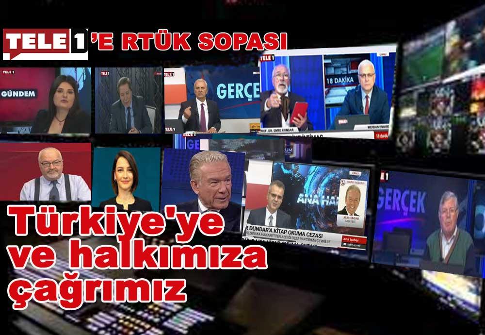 Türkiye'ye çağrımız: Saldırılara ve cezalara inat TELE1 izleyin ve destek verin!