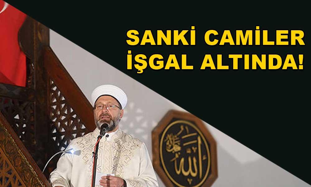 Diyanet İşler Başkanı: 29 Mayıs'ta camilerin fethini gerçekleştireceğiz
