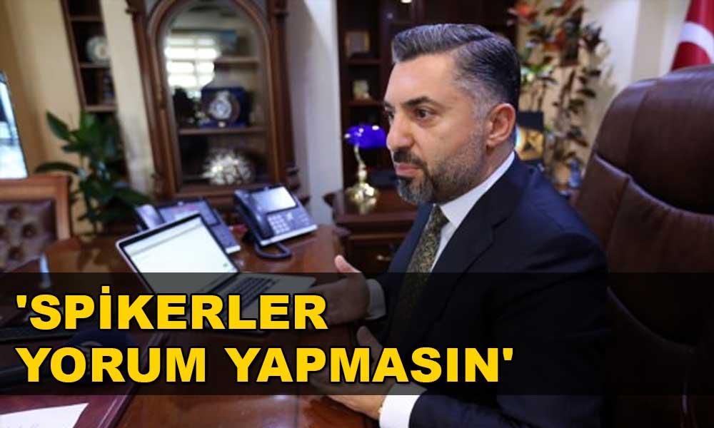 RTÜK Başkanı: Erdoğan'ın talimatını emir telakki ederiz