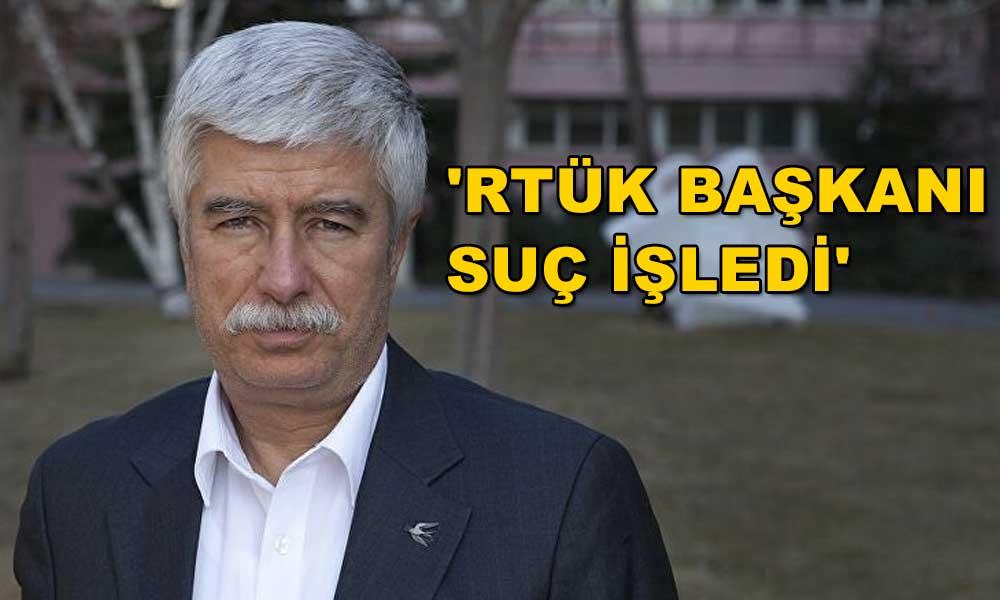 """""""RTÜK Başkanı, 'Senin yüzünden oğlum bana sansürcü diyor' deyip üzerime yürüdü"""""""