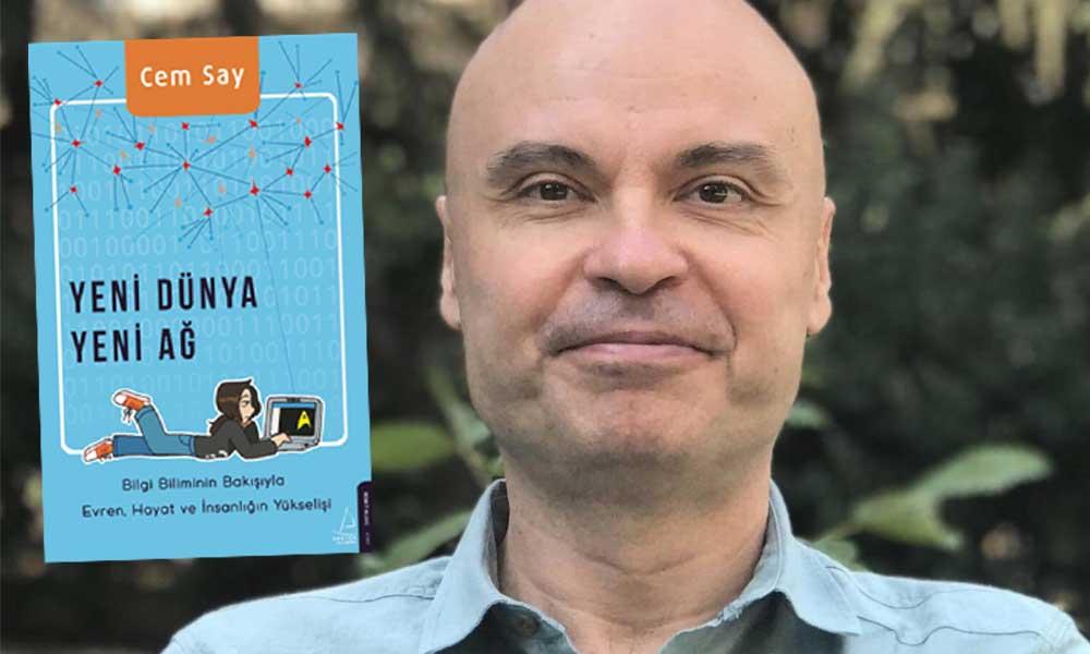 Cem Say'ın 'Yeni Dünya Yeni Ağ' kitabı okurlarıyla buluşuyor