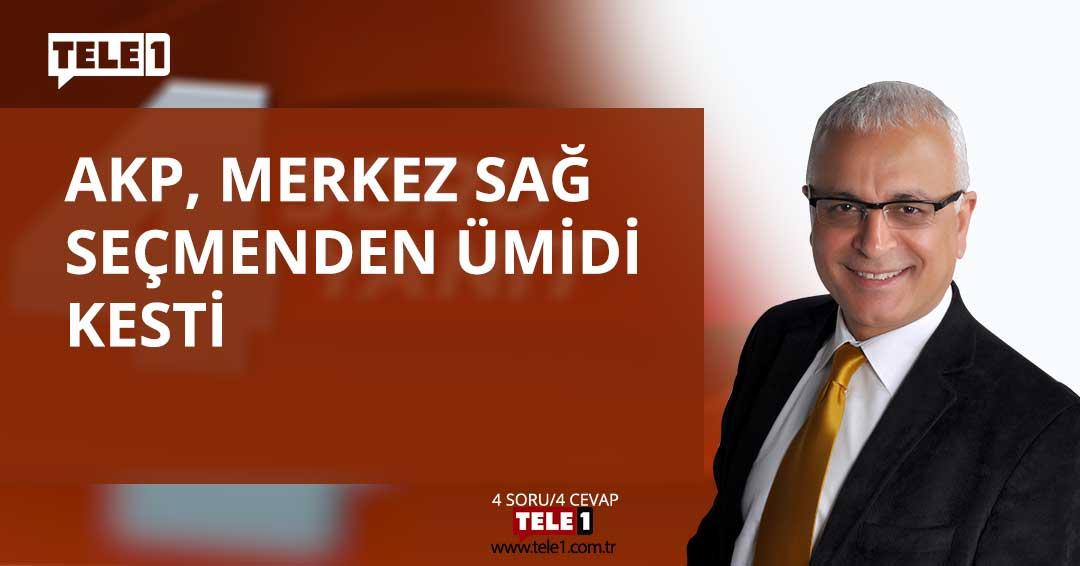 Merdan Yanardağ: AKP, merkez sağ seçmenden ümidi kesti