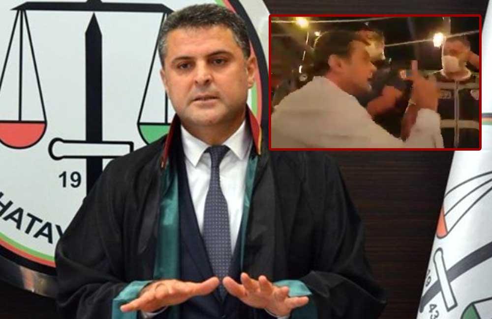 Hatay Barosu Başkanı, kimliğini almak isteyen polislerden dayanak isteyince gözaltına alındı