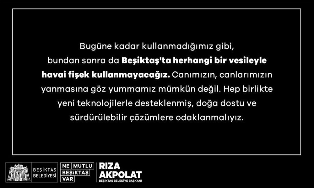 Beşiktaş Belediye Başkanı Akpolat: Etkinliklerde havai fişek kullanmıyoruz