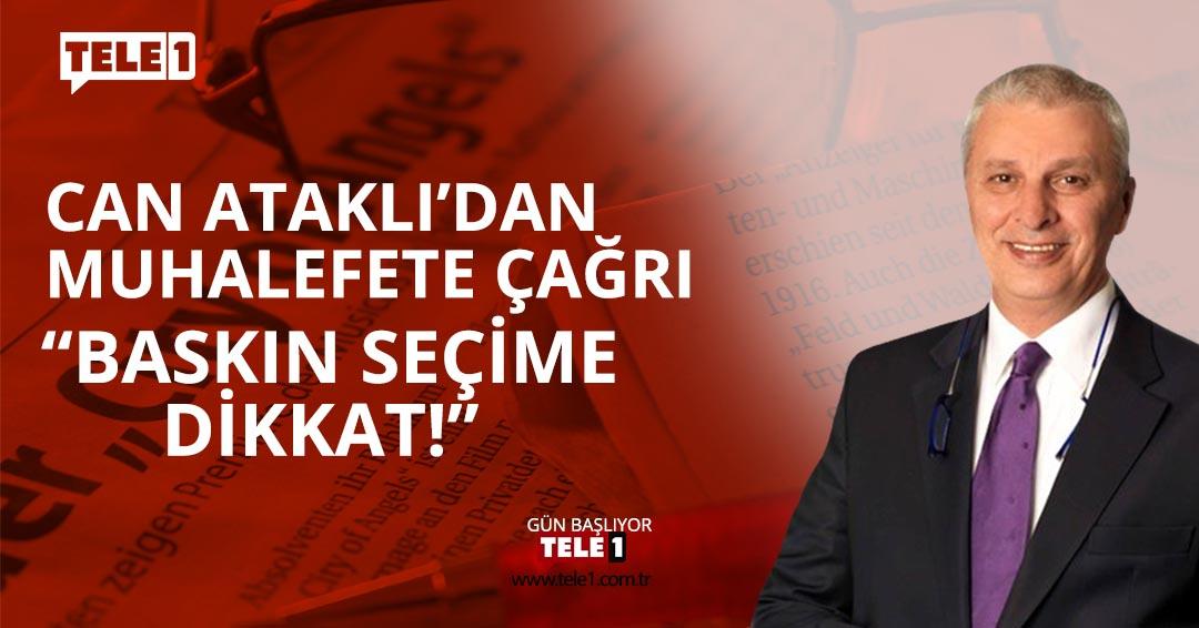 """Can Ataklı """"AKP'nin oyu 37'den 17'ye düşecek"""""""