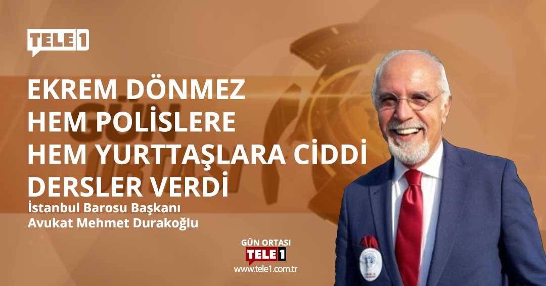 Mehmet Durakoğlu: Hatay Barosu Başkanı Dönmez hem polislere hem yurttaşlara ciddi dersler verdi