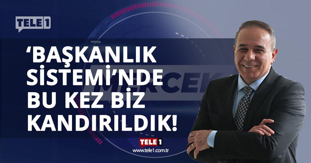 Tezkan: Cumhurbaşkanı yüzde 30 ile seçilmenin kapısını aralayabilir