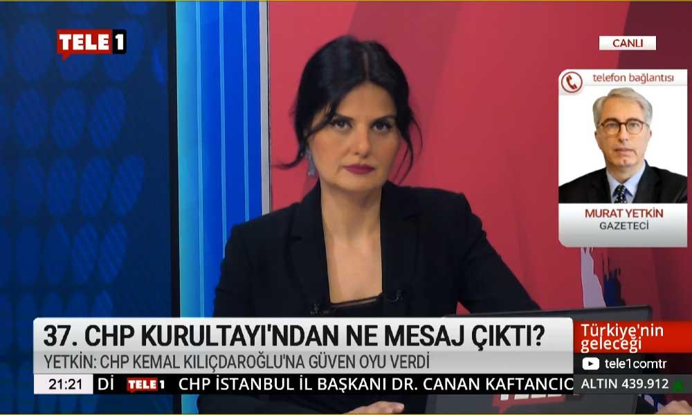 Murat Yetkin: CHP Kurultayı'nda Kılıçdaroğlu'nun ittifaklar politikasına güven oyu verildi