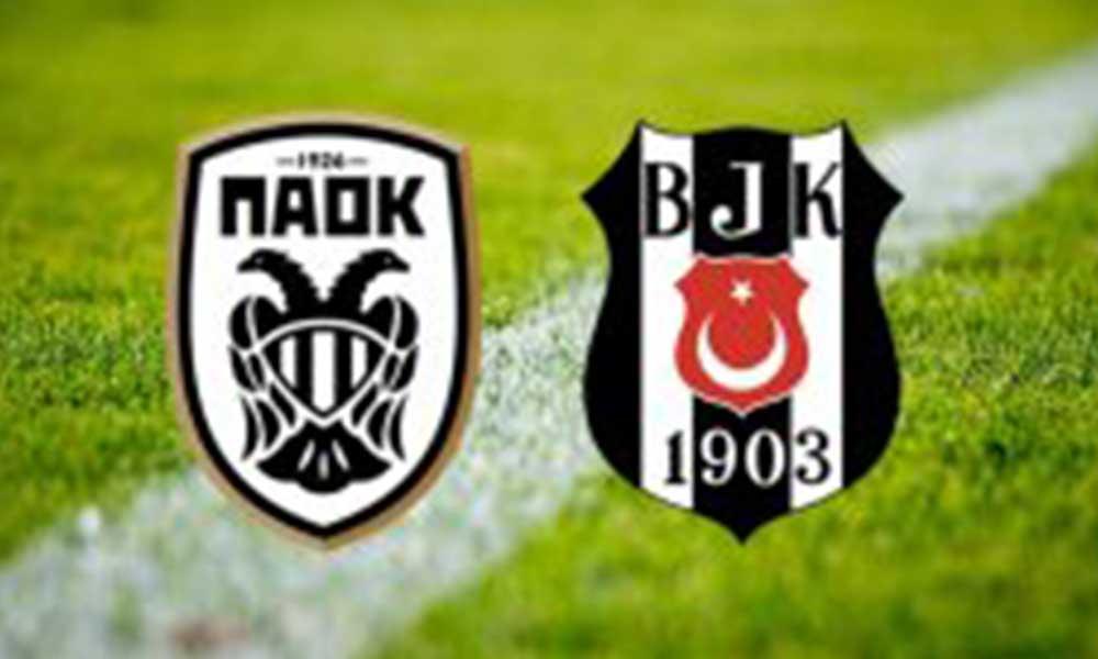 PAOK'dan Beşiktaş kararı! 'Tüm Yunanistan için önemli'