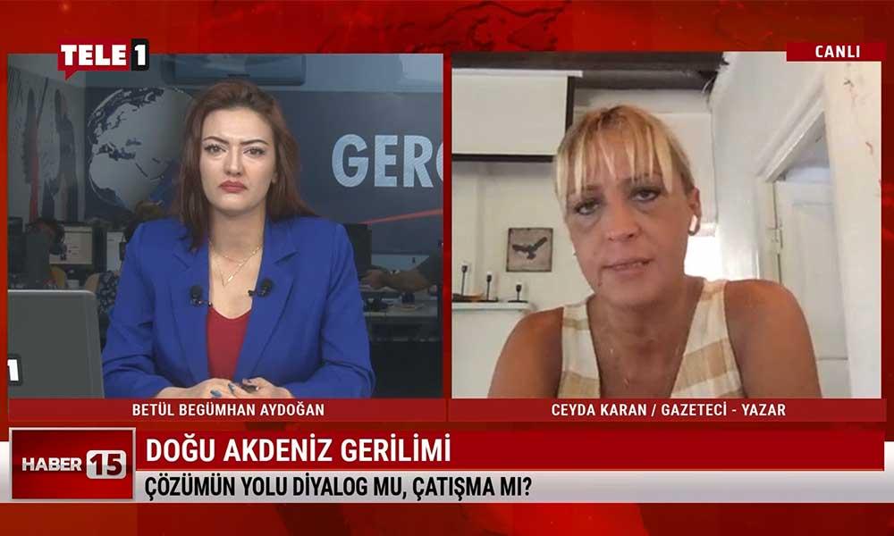Ceyda Karan: Ankara'nın Doğu Akdeniz'de geri adım atmaktan başka çaresi kalmayacak