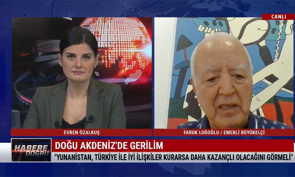 Emekli Büyükelçi Faruk Loloğlu: Doğu Akdeniz'de bir bulgaya rastlanırsa, çerçeveyi düzenleyecek bir etki yapar