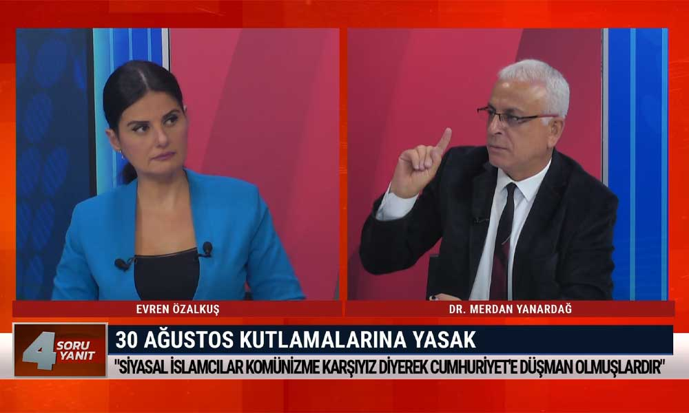 Merdan Yanardağ: AKP, bütün milli değerleri terk etti, millet 30 Ağustos'a sahip çıkacak