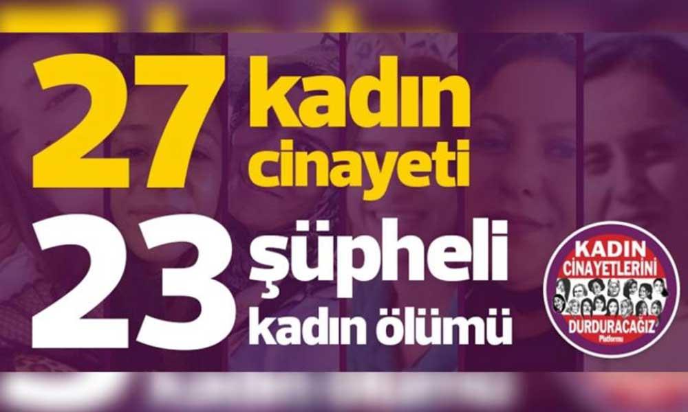 Türkiye'nin 'kadın' raporu: 27 kadın erkekler tarafından öldürüldü, 23 kadının şüpheli şekilde öldü