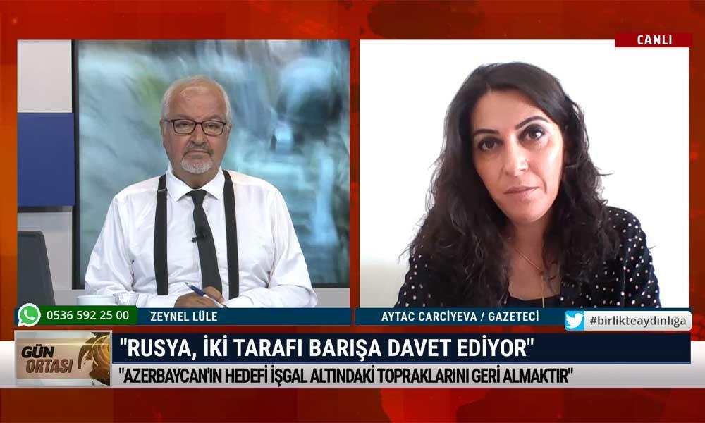 Gazeteci Aytac Carciyeva Azerbaycan-Ermenistan çatışmasını yorumladı