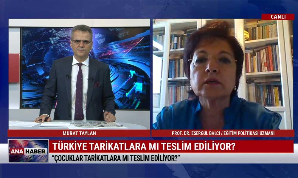 Prof. Dr. Esergül Balcı: Tarikatların hepsi güçlü olmak ve devlet kadrolarında söz sahibi olmak istiyorlar