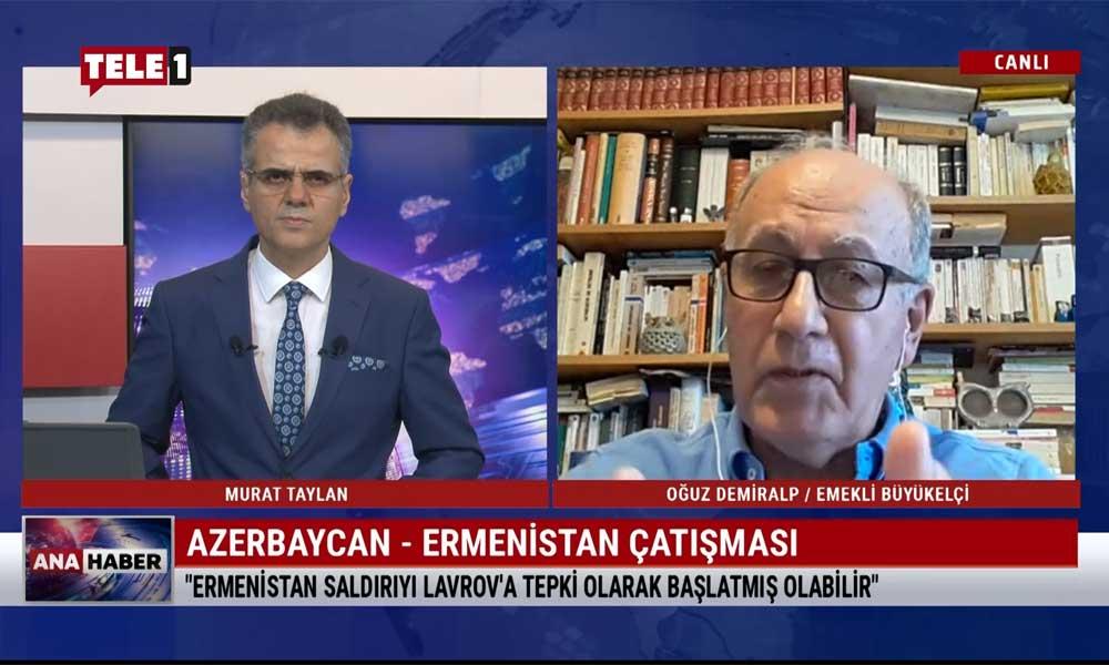 Emekli Büyükelçi Oğuz Demiralp: Çatışma biraz daha tırmanır ama büyük bir savaşa dönüşmez
