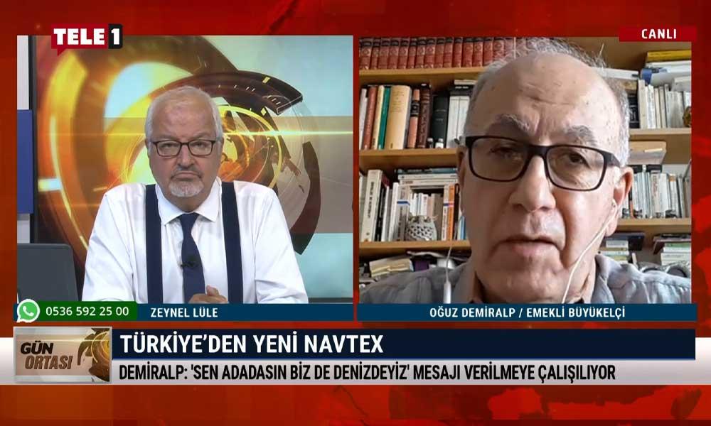 Emekli Büyükelçi Oğuz Demiralp: Yunanistan'a 'Siz adadasınız, biz de denizdeyiz' mesajı veriliyor olabilir