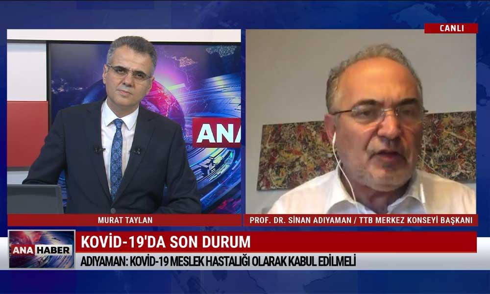 TTB Merkez Konseyi Başkanı Prof. Dr. Sinan Adıyaman: Yoğun bakıma hasta yakınları giremez, yasalara aykırı