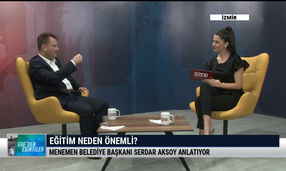 Ege'den Esintiler'in bu haftaki konuğu Menemen Belediye Başkanı Serdar Aksoy