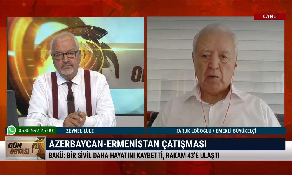 Emekli Büyükelçi Faruk Loğoğlu: Azerbaycan'ın önünde değil, yanında olmalıyız