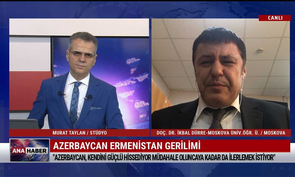 Doç. Dr. İkbal Dürre: Rusya, çatışmalar durmazsa hava sahasını kapatıp, bölgeye barış gücü gönderebilir
