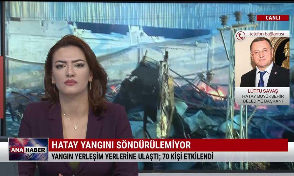 Hatay Büyükşehir Belediye Başkanı Lütfü Savaş: Bu kadar farklı noktalarda yangının çıkmasına hiç rastlamadım