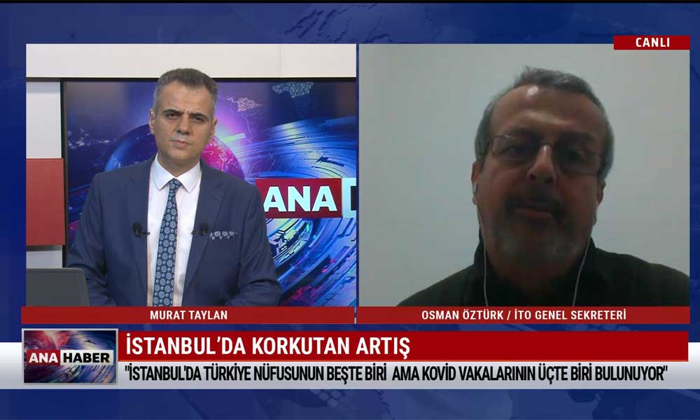 İTO Genel Sekreteri Osman Öztürk: Sokağa çıkma kısıtlaması dahil her türlü önlem alınmalı