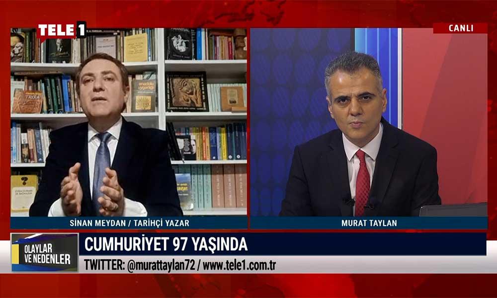 Sinan Meydan: Atatürk'e karşı olmalarının nedeni Cumhuriyet'e karşı olmaları
